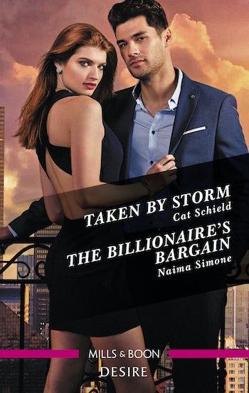 Taken by Storm/The Billionaire's Bargain