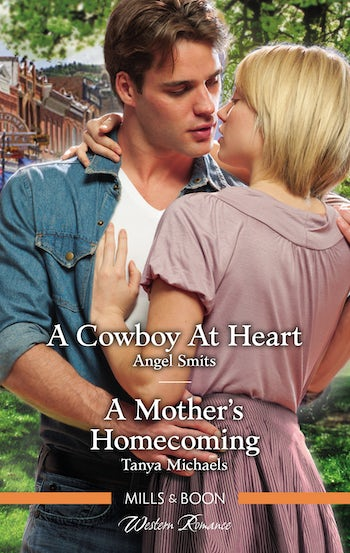 A Cowboy at Heart/A Mother's Homecoming
