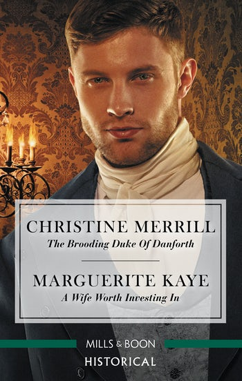 The Brooding Duke of Danforth/A Wife Worth Investing In