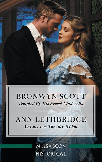 Tempted by His Secret Cinderella/An Earl for the Shy Widow