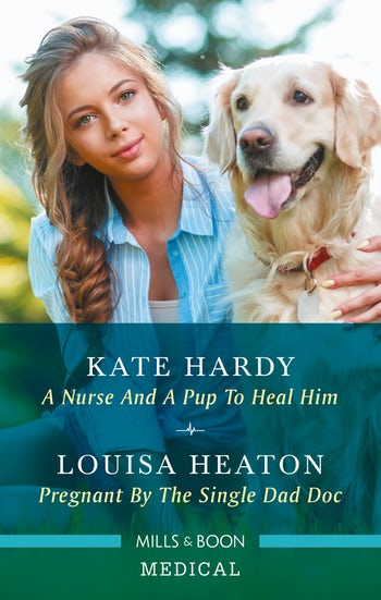 A Nurse and a Pup to Heal Him/Pregnant by the Single Dad Doc