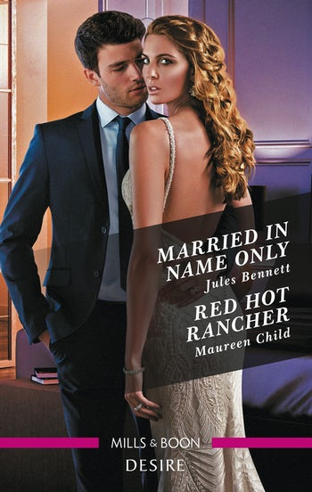 Married in Name Only/Red Hot Rancher