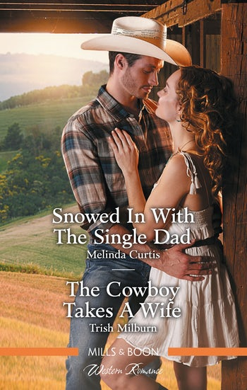 Snowed in with the Single Dad/The Cowboy Takes a Wife