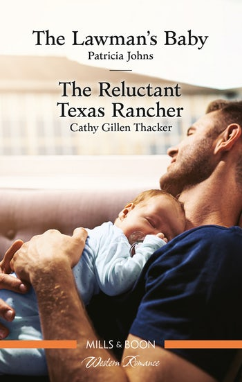 The Lawman's Baby/The Reluctant Texas Rancher