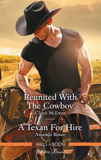 Reunited with the Cowboy/A Texan for Hire