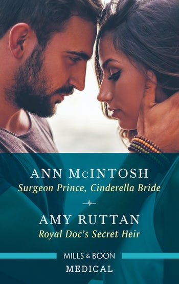 Surgeon Prince, Cinderella Bride/Royal Doc's Secret Heir
