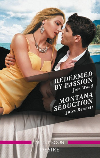 Redeemed by Passion/Montana Seduction