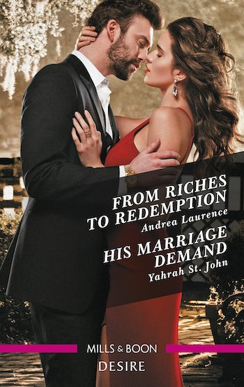 From Riches to Redemption/His Marriage Demand