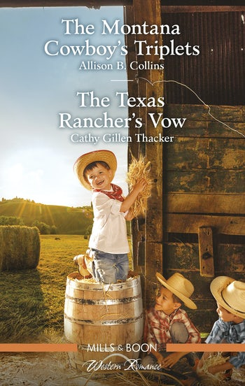 The Montana Cowboy's Triplets/The Texas Rancher's Vow