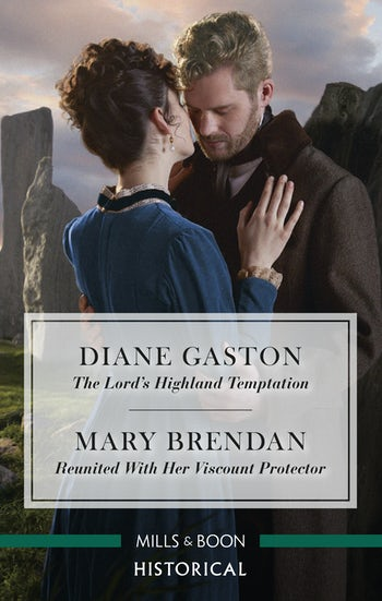 The Lord's Highland Temptation/Reunited with Her Viscount Protector