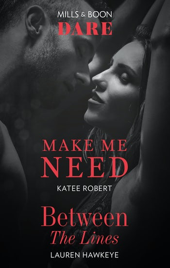 Make Me Need/Between the Lines