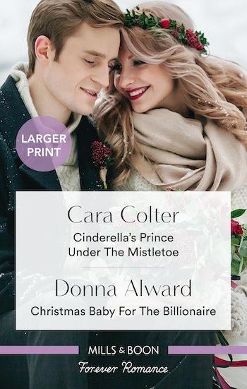 Cinderella's Prince Under the Mistletoe/Christmas Baby for the Billionaire