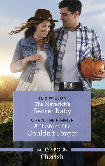 The Maverick's Secret Baby/A Husband She Couldn't Forget