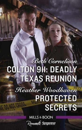 Colton 911: Deadly Texas Reunion/Protected Secrets