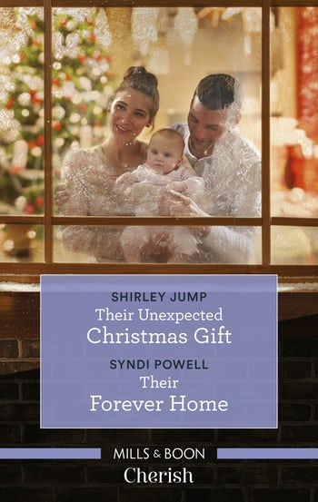 Their Unexpected Christmas Gift/Their Forever Home