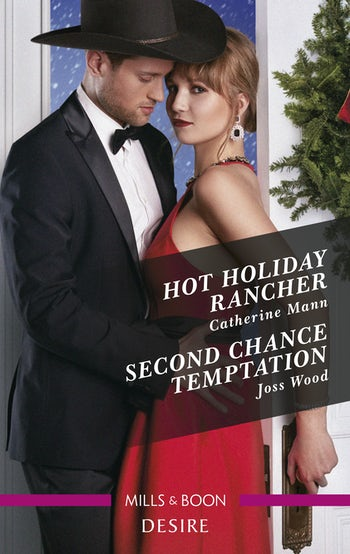 Hot Holiday Rancher/Second Chance Temptation