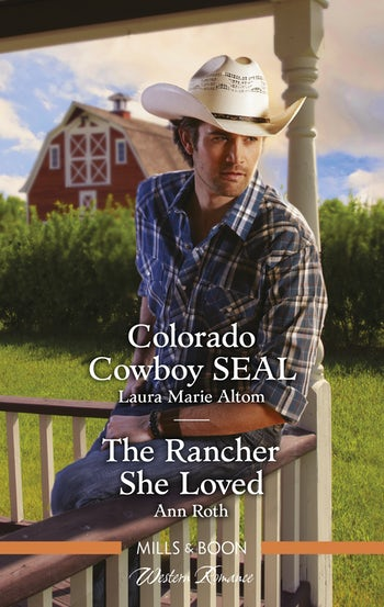 Colorado Cowboy SEAL/The Rancher She Loved