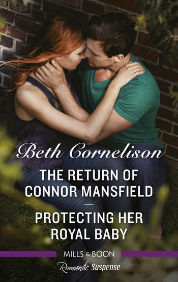 The Return of Connor Mansfield/Protecting Her Royal Baby