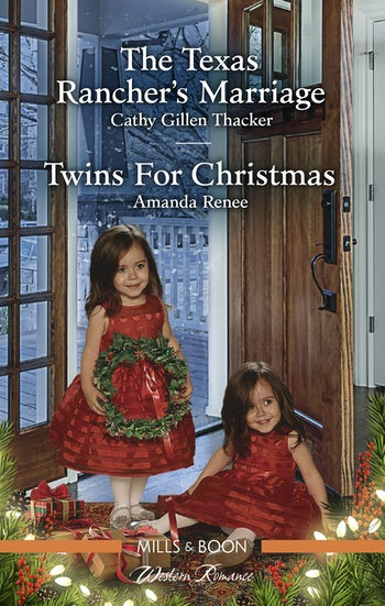 The Texas Rancher's Marriage/Twins for Christmas