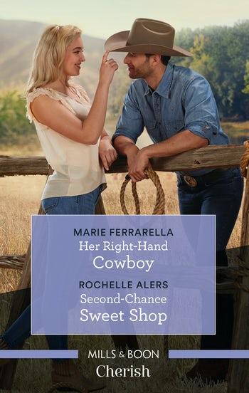 Her Right-Hand Cowboy/Second-Chance Sweet Shop