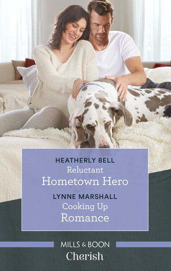 Reluctant Hometown Hero/Cooking Up Romance