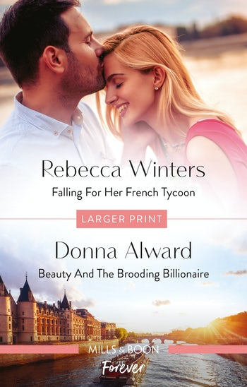 Falling for Her French Tycoon/Beauty and the Brooding Billionaire