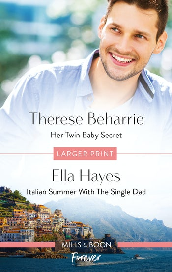 Her Twin Baby Secret/Italian Summer with the Single Dad