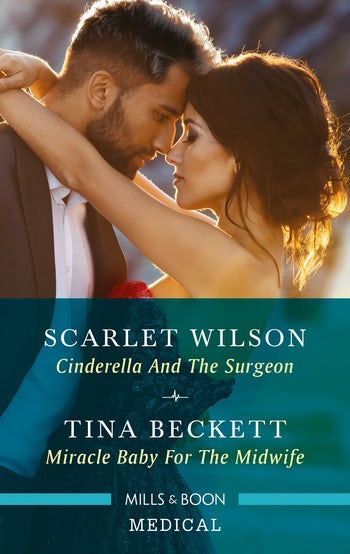 Cinderella and the Surgeon/Miracle Baby for the Midwife