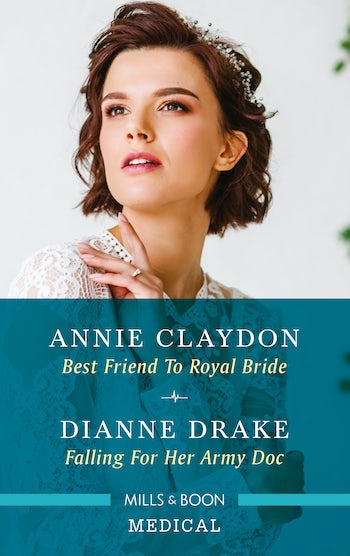 Best Friend to Royal Bride/Falling for Her Army Doc