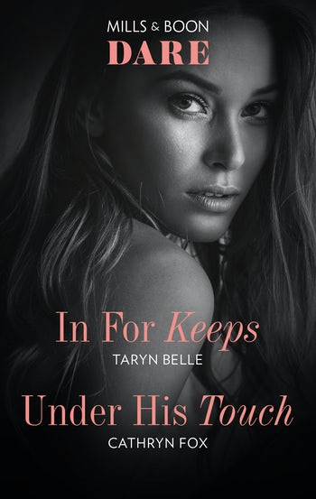 In For Keeps/Under His Touch