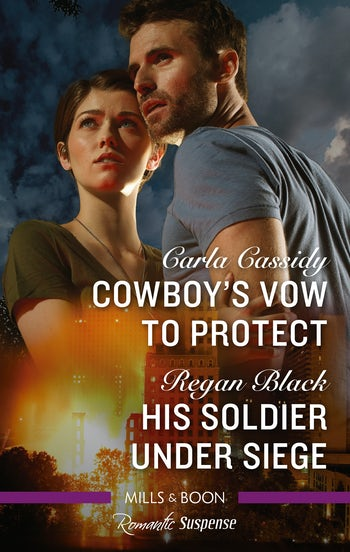 Cowboy's Vow to Protect/His Soldier Under Siege
