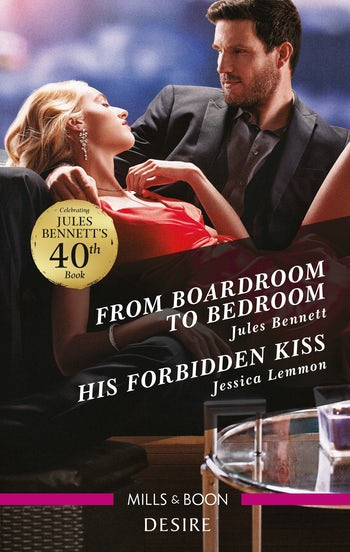 From Boardroom to Bedroom/His Forbidden Kiss