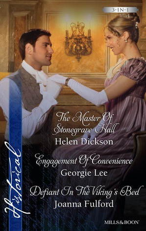 The Master Of Stonegrave Hall/Engagement Of Convenience/Defiant In The Viking's Bed