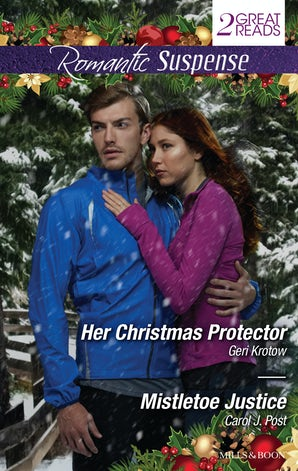 Romantic Suspense Duo/Her Christmas Protector/Mistletoe Justice