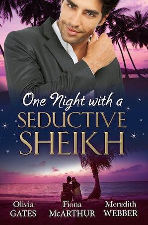 One Night With A Seductive Sheikh - 3 Book Box Set