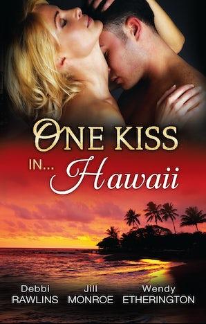 One Kiss In...Hawaii - 3 Book Box Set, Volume 2