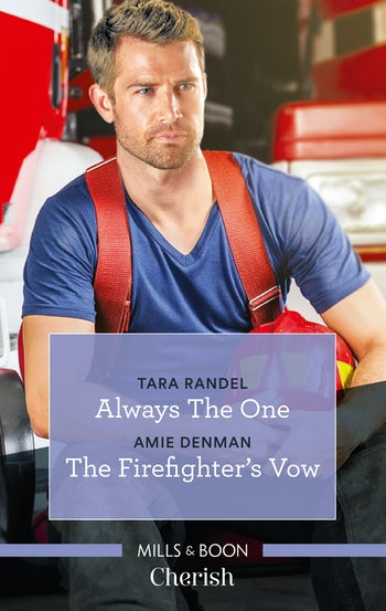 Always the One/The Firefighter's Vow