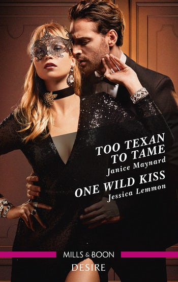 Too Texan to Tame/One Wild Kiss