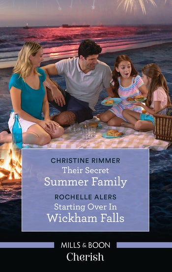 Their Secret Summer Family/Starting Over in Wickham Falls