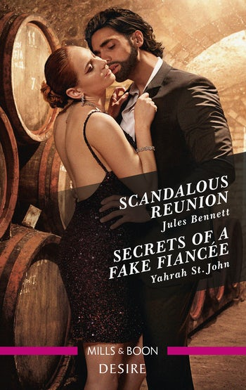 Scandalous Reunion/Secrets of a Fake Fiancée