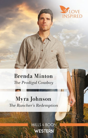 The Prodigal Cowboy/The Rancher's Redemption
