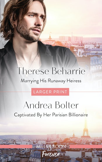 Marrying His Runaway Heiress/Captivated by Her Parisian Billionaire