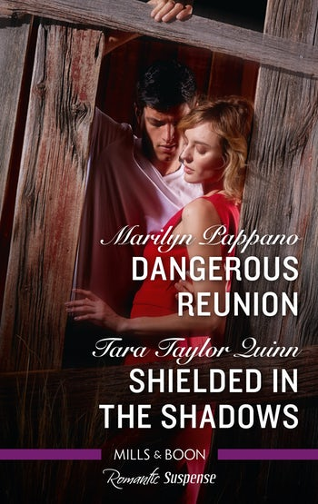 Dangerous Reunion/Shielded in the Shadows