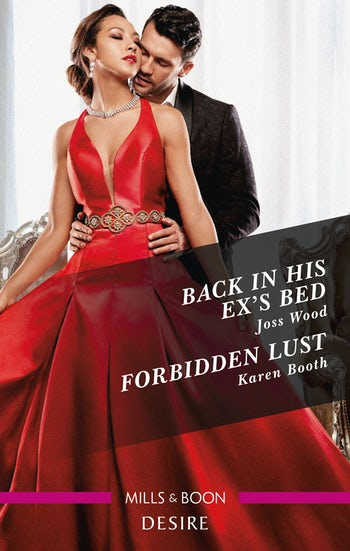 Back in His Ex's Bed/Forbidden Lust