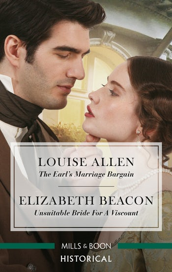 The Earl's Marriage Bargain/Unsuitable Bride for a Viscount