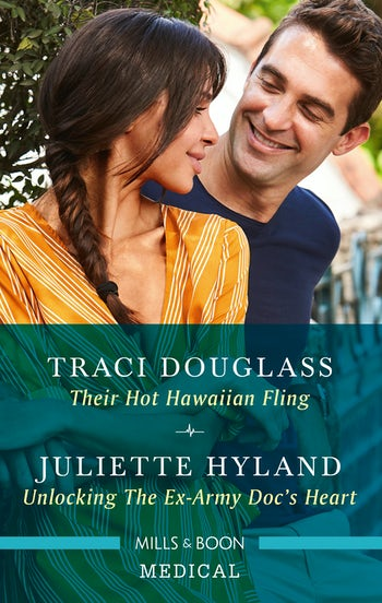 Their Hot Hawaiian Fling/Unlocking the Ex-Army Doc's Heart