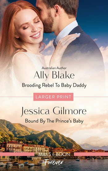 Brooding Rebel to Baby Daddy/Bound by the Prince's Baby
