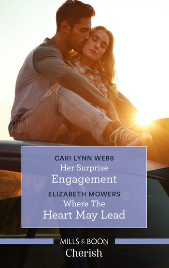 Her Surprise Engagement/Where the Heart May Lead