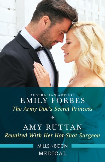 The Army Doc's Secret Princess/Reunited with Her Hot-Shot Surgeon