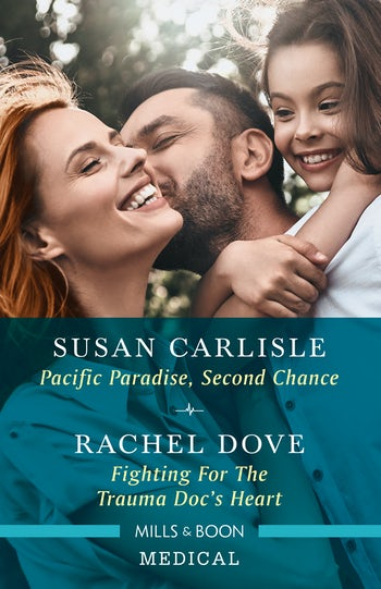Pacific Paradise, Second Chance/Fighting for the Trauma Doc's Heart